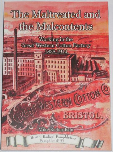 The Maltreated and the Malcontents - Working in the Great Western Cotton Factory 1838-1914
